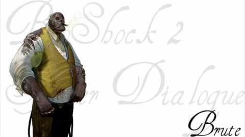 BioShock 2 Splicer Dialogue - Brute (1 of 2)