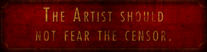 The Artist Should Not Fear The Censor Banner