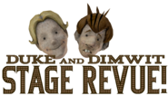 Duke and Dimwit Stage Revue sign and heads