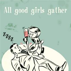 Todas las niñas buenas cosechan.
