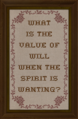 Cross-stitch What is the Value of Will When the Spirit is Wanting.png