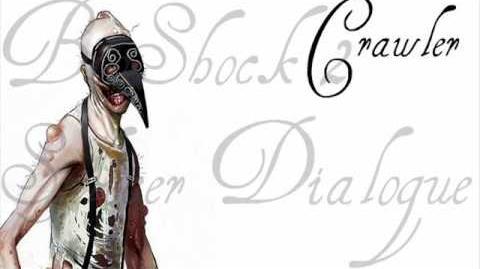 BioShock 2 Splicer Dialogue - Crawler (1 of 2)