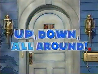 Up, Down, All Around! Title Card