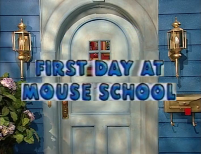 3x07 - First Day at Mouse School Title Card