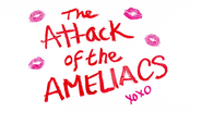 The Attack of the Ameliacs