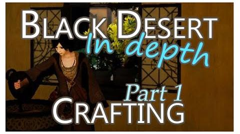 Black Desert In Depth - Crafting
