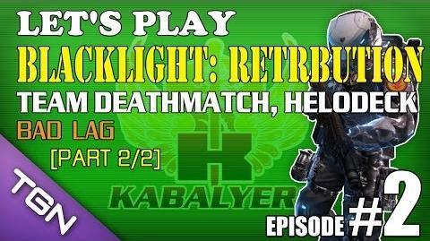 Let's Play Blacklight Retribution E2-P2 2 Team Deatchmatch, Helodeck - Bad Lag TGNArmy