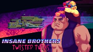 Insane Brothers