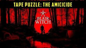 The Amicicide- Tape Puzzle - Blair Witch Game