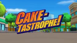 Cake-tastrophe! title card