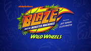 S3 WW Theme Blaze and the Monster Machines Wild Wheels titlecard