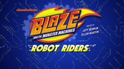 S4 RR Theme Blaze and the Monster Machines Robot Riders titlecard