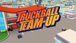 Truckball Team-Up title card