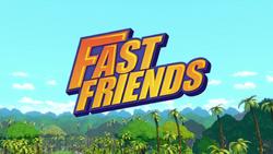 Fast Friends title card