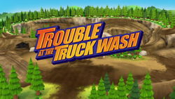 Trouble at the Truck Wash title card