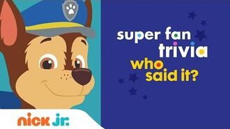 Superfan Trivia Who Said It? Nick Jr. Videos