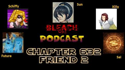 Bleach Wikia Podcast - Chapter 632 Review