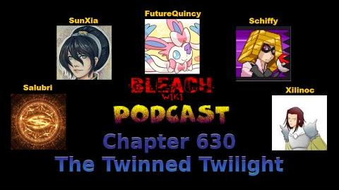 Bleach Wikia Podcast - Chapter 630 Review