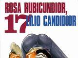 Rosa Rubicundior, Lilio Candidior