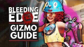 BLEEDING EDGE Gizmo Guide - Abilities, Supers, Tips & Tricks