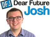 Dear Future Josh