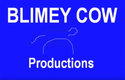 Blimey Cow Productions