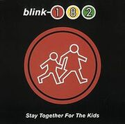 220px-Blink-182 - Stay Together for the Kids cover