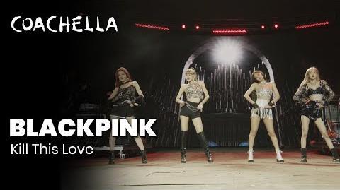 BLACKPINK - Kill This Love - Live at Coachella 2019 Friday April 19, 2019