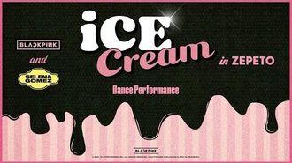 BLACKPINK X Selena Gomez - 'Ice Cream' DANCE PERFORMANCE VIDEO Teaser