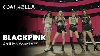 BLACKPINK - As If It's Your Last - Live at Coachella 2019 Friday April 19, 2019