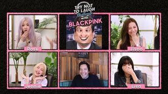 Try Not to Laugh Challenge with BLACKPINK