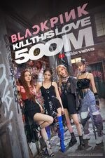 Kill This Love 500 Million Poster