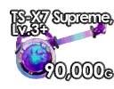 TS-X7 Supreme Lv.3+