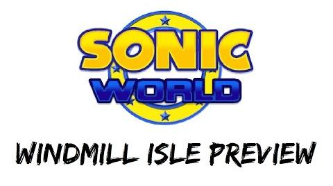 Sonic World - Windmill Isle Preview