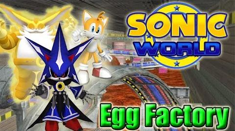 Sonic World - Egg Factory (Custom Levels 34) The Legacy Continues!