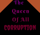 The Queen of All Corruption