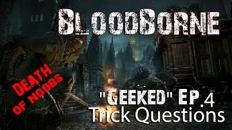 Bloodborne Geeked ep 4