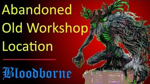 Bloodborne - How to Get to the Abandoned Old Workshop