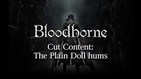 Bloodborne Cut Content- The Plain Doll Hums