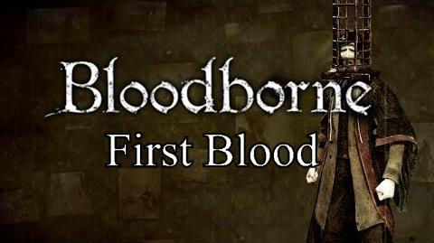 Bloodborne First Blood - Nightmare of Mensis & Micolash