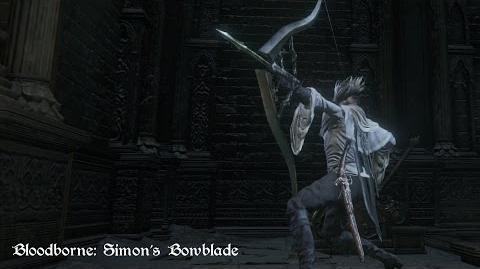Bloodborne - Simon's Bowblade (Move Set Showcase)
