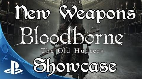 Bloodborne The Old Hunters - All New Weapons, Transformations, & Spells