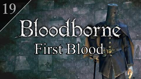 Bloodborne First Blood (19) - Valtr, and the Hunter's Nightmare