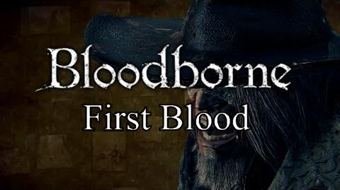 Bloodborne First Blood - Central Yharnam & Father Gascoigne