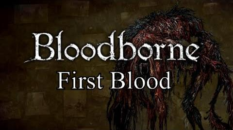 Bloodborne First Blood - Old Yharnam & Blood-Starved Beast