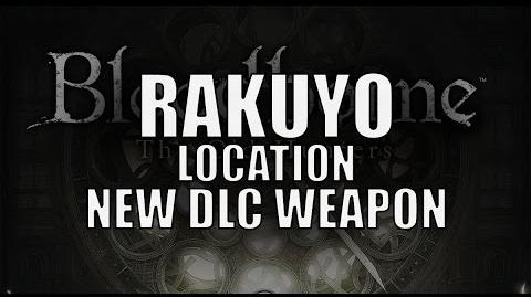 "Bloodborne - New DLC Weapon ""Rakuyo"" Location"