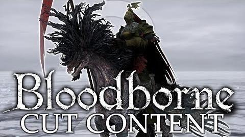 Bloodborne Cut Content ►AMAZING CUT BOSSES AND NPCs! (Part 2)