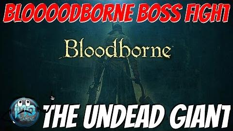Bloodborne Boss Fight How To Easily Beat The Undead Giant in Lower Pthumeru Chalice