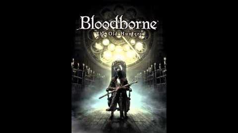 Bloodborne DLC OST - Ludwig, the Accursed