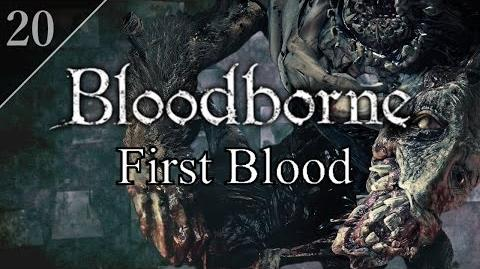Bloodborne First Blood (20) - River of Blood & Ludwig the Accursed